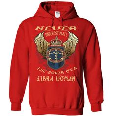 (Tshirt Coupons) Never underestimate the power of a libra woman [Tshirt Sunfrog] Hoodies, Tee Shirts