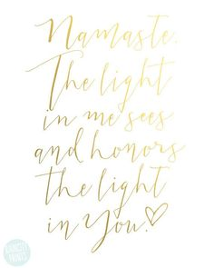 Namaste. The light in me sees and honors the light in you.  This beautiful yoga art print is the first in my new Modern Calligraphy series. A