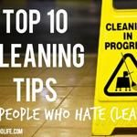 Top 10 Cleaning Tips For People Who Hate Cleaning