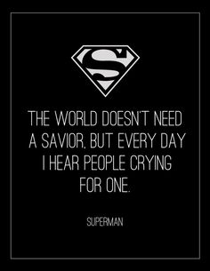 """The world doesn't need a saviour.."" ~ Superman Returns (2006) ~ Movie Quote Poster by Lois Derme #amusementphile"