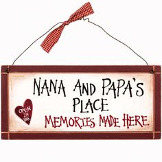 """Loving reminders that memories are made early in life, and beyond with Nana and Papa. A great gift of love for grandparent's from the grandchildren. Wooden sign with fabric, and tin. Dimensions: 5.5"""""""