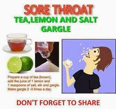 Tea, Lemon and Salt Gargle - great for a sore throat! Have always done salt water gargle. The lemon and tea give it a boost! via Juicing Vegetables on FB Sore Throat Tea, Sore Throat Relief, Sore Throat Remedies, Cold Remedies, Natural Health Remedies, Natural Cures, Natural Healing, Au Natural, Natural Treatments