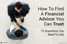 12 questions that will help you sort good advice from bad so you can produce consistent profits with a trustworthy financial advisor and secure your wealth.
