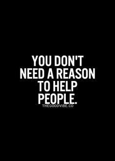 Help people.Tumblr.The Good Vibe - Inspirational Picture Quotes