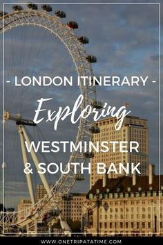 London is an amazing city with so much to see and do. We've created this itinerary to help you get the most out of one day exploring the Westminster and South Bank areas. This itinerary can be done on its own or combined with our other itineraries to help you plan your whole trip to London! #London #Westminster #SouthBank #BigBen #LondonEye #UK