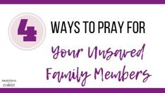 Four Ways To Pray For Your Unsaved Family Members Blog Post Billy Graham Crusades, Prayer For My Son, Christian Crafts, Thy Word, Names Of Jesus, Life Lessons, Prayers, Bible, Sayings