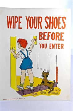 """1957 """"WIPE YOUR SHOES BEFORE YOU ENTER"""" Vintage School Poster, by theoldmilkbarn"""