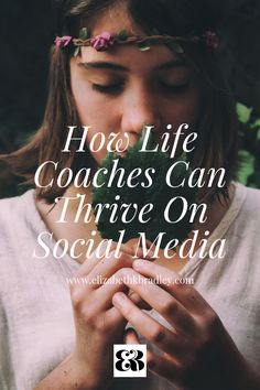 Struggling to grow your Social Media presence as a Life Coach? Learn how to thrive online by creating an effective social media strategy.