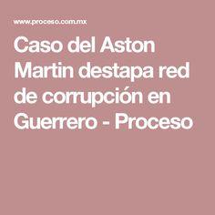 Caso del Aston Martin destapa red de corrupción en Guerrero - Proceso