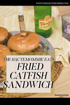 The Hautemommie EATS: Fried Catfish Sandwich