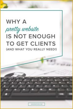 Having a pretty website is not enough. Yes, as a web designer, it's my job to make your website look good. But, a pretty website does not just instantaneously bring in new clients. There are a few other important components that you need to think about wh Business Planning, Business Tips, Online Business, Creative Business, Business Coaching, Business Marketing, Content Marketing, Online Marketing, Media Marketing