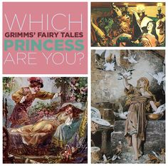 Quiz: Which Grimms' Fairy Tale Princess Are You?