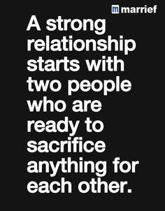a strong relationship starts with two people who are ready to sacrifice anything for each other