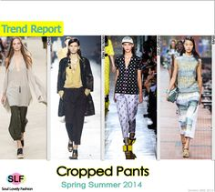 Cropped Pants #Fashion Trend for Spring Summer 2014  #cropped #spring2014 #trends #pants
