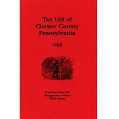 Who was listed on the 1768 Chester Co. This book will answer that question. It also covers present-day Delaware Co. Reprinted from the Pennsylvania Archives Third Series. Family Line Pub. Chester County, Tax Deductions, Pennsylvania, Tax Preparation, Books, Products, Libros, Book, Book Illustrations