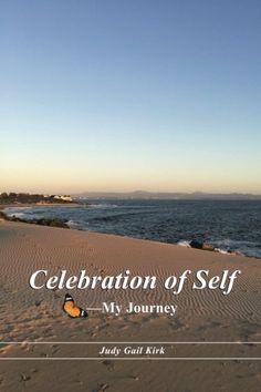 Celebration of Self-My Journey by Judy Gail Kirk http://www.amazon.com/dp/1504341937/ref=cm_sw_r_pi_dp_gYsmwb1BJSG2T