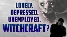 Lonely Jobless Broke Sick Depressed, Is it Black Magic Witchcraft Jadu ج...