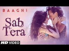 SAB TERA Video Song | BAAGHI | Tiger Shroff, Shraddha Kapoor | Armaan Malik | Amaal Mallik |T-Series - YouTube
