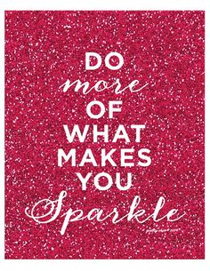 Do More of What Makes You Sparkle Print by prettychicsf on Etsy #GlitterSparkle