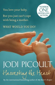 Harvesting The Heart - Jodi Picoult I just finished reading this baby. The characters are so real and the story is hard to put down. I cried many times during the read.
