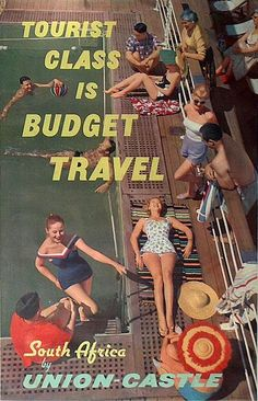 Tourist Class Is Budget Travel • South Africa By Union-Castle #travel #poster 1959