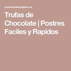 Trufas de Chocolate | Postres Faciles y Rapidos