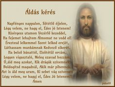 áldás Good Sentences, I Love You Forever, Folk Fashion, God First, Karma, Prayers, Religion, Life Quotes, Bible
