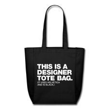 """""""This is a designer tote bag"""" Design and Typography Tote Bags"""