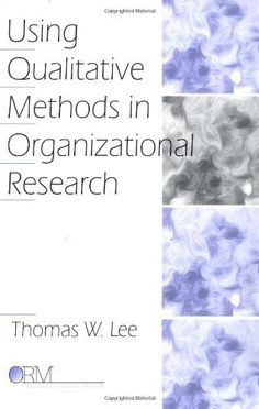 Using Qualitative Methods in Organizational Research (Organizational Research Methods) by Thomas W. Lee. $73.00. Edition - 1. Author: Thomas W. Lee. Publisher: SAGE Publications, Inc; 1 edition (July 23, 1998)