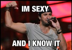 yes, Luke Bryan...yes you are