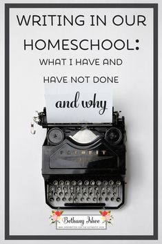 Writing in Our Homeschool: What I have and have not done and why. Is teaching writing in you homeschool causing you stress? See all the things I have and have not done.