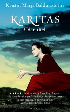 Karitas uden titel (Gyldendals Gavebøger) af Kristín Marja Baldursdóttir (Bog) - køb hos SAXO.com