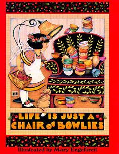 "My #1 favorite saying of all time ""Life is just a chair of bowlies"""