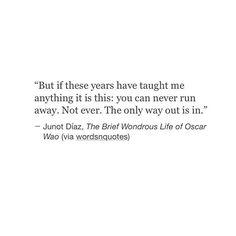 you can never run away.