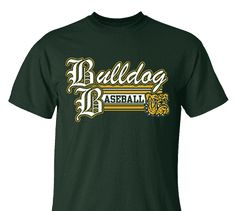 High School Impressions search BSE-015-W; Bulldog High School Baseball T-Shirts- Create your own design for t-shirts, hoodies, sweatshirts. Choose your Text, Ink and Garment Colors.  Visit our other boards for other great designs!