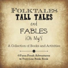 A Collection of Books and Activities for Folktales, Tall Tales and Fables #folktales #talltales #books