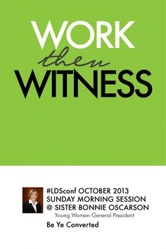 #LDSconf Work first then Witness - Be Ye Converted By Bonnie L. Oscarson