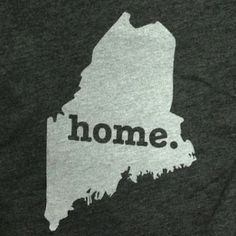 Maine Home T-shirt    Love this! They have them for every state as well as some countries. Plus, Proceeds help raise money for Multiple Sclerosis research!