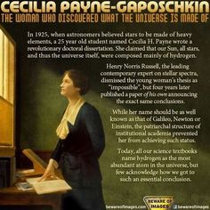 Cecilia Payne -  It constantly amazes and saddens me how little we focus on historical women in science.