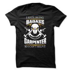 Visit site to get more tee shirt printing, printed tee shirts, printed tees online, printed tees online, printed tees online. Are you bold (and honest) enough to wear it? Awesome Carpenter Shirt
