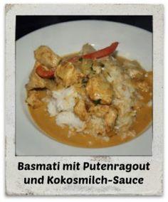Rezept: Basmati-Reis mit Putenragout und Kokosmilch-Sauce