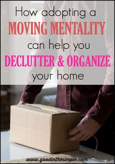 Even if you have no intention of moving, when you ACT as though you are, you'll have a much easier time decluttering and organizing. After moving 7 times in 15 years, these are the 3 questions I ask myself on a regular basis.
