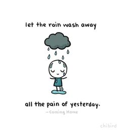 Let the rain wash away all the pain of yesterday :x