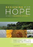 Designing for hope : pathways to regenerative sustainability / Dominique Hes and Chrisna du Plessis http://encore.fama.us.es/iii/encore/record/C__Rb2659850?lang=spi