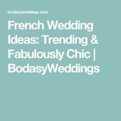French Wedding Ideas: Trending & Fabulously Chic | BodasyWeddings