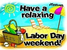 How is Labor Day celebrated?  The Labor Day celebration exploits the backyard barbeque, much like the Fourth of July, with patriotic d. Labor Day Quotes, Weekend Quotes, Weekend Motivation, Morning Quotes, Labour Day Weekend, Long Weekend, Happy Weekend, Labor Day Clip Art, Labor Day Pictures
