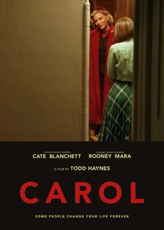 Carol, (2015) dir. Todd Haynes Todd Haynes, Film Posters, Cinema Posters, Cate Blanchett, Love Movie, Movie Tv, Patricia Highsmith, Julie Andrews, Rooney Mara