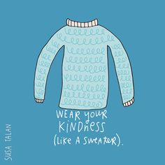Kindness. In all forms. Grateful.