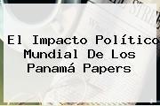 http://tecnoautos.com/wp-content/uploads/imagenes/tendencias/thumbs/el-impacto-politico-mundial-de-los-panama-papers.jpg Panama Papers. El impacto político mundial de los Panamá Papers, Enlaces, Imágenes, Videos y Tweets - http://tecnoautos.com/actualidad/panama-papers-el-impacto-politico-mundial-de-los-panama-papers/