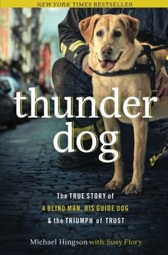 Thunder Dog: The True Story of a Blind Man, His Guide Dog, and the Triumph of Trust by Michael Hingson, http://www.amazon.com/dp/1400204720/ref=cm_sw_r_pi_dp_xaWfrb186BCR2